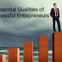 Essential Qualities of Successful Entrepreneurs